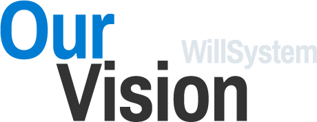 Our Vision WillSystem